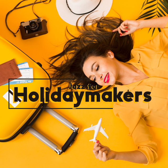 Jazz for Holidaymakers – Music for Summer Getaway
