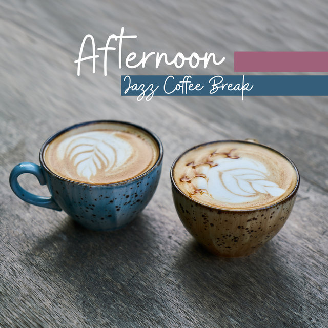 Afternoon Jazz Coffee Break: 2019 Instrumental Smooth Jazz Selection, Music Perfect for Meeting with Love or Friends, Delicate Melodies with Sounds of Piano, Contrabass, Trumpet & More