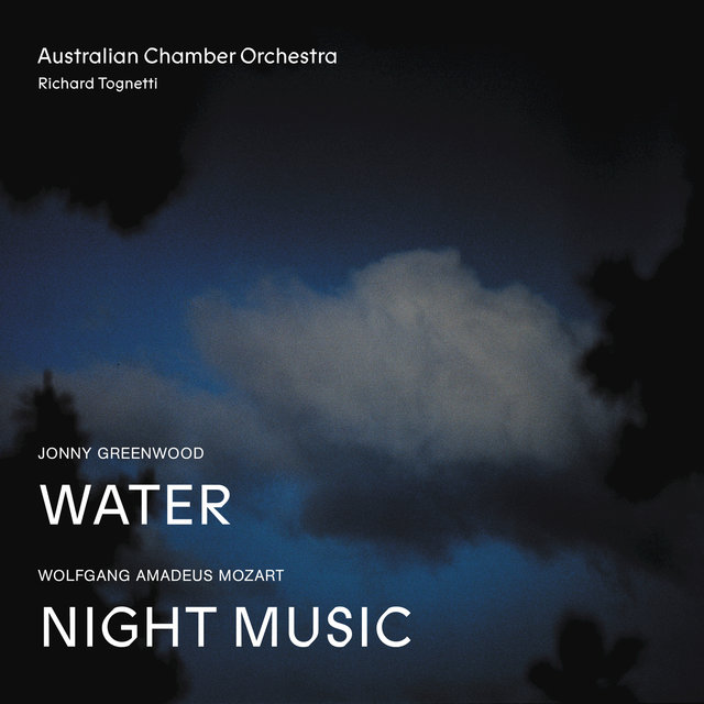 Jonny Greenwood Water, Wolfgang Amadeus Mozart Night Music (Live)