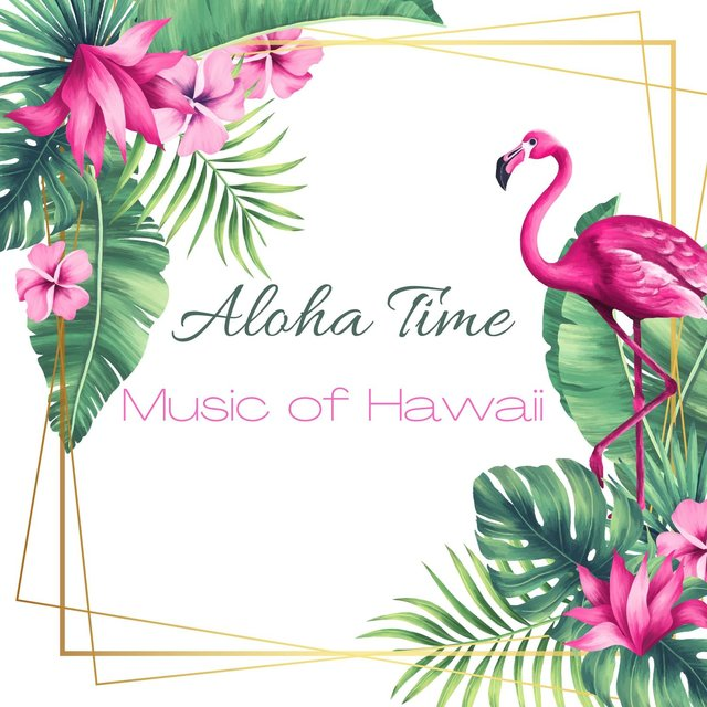 Aloha Time: Music of Hawaii - Beautiful Ukulele with Ocean Sounds