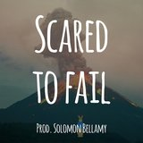 Scared to Fail