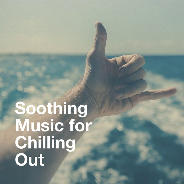 Soothing Music for Chilling Out