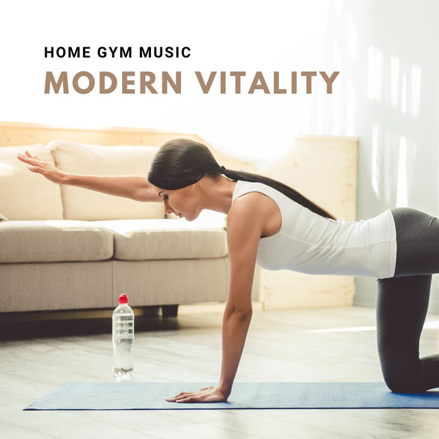 Modern Vitality: Daily Dose of Rhythmic New Age Music for Home Gym Exercises, Motivational Chillage Beats