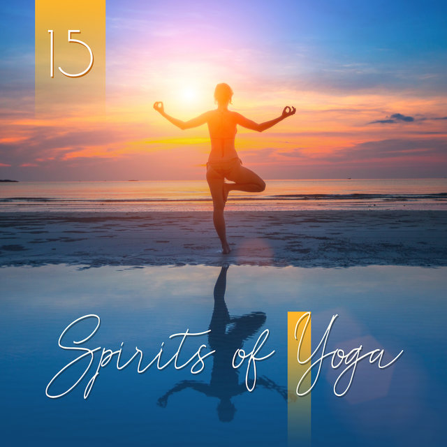 15 Spirits of Yoga – Meditation Music Zone, Meditation Therapy, Relaxing Yoga to Calm Down, Morning Harmony for Pure Mind
