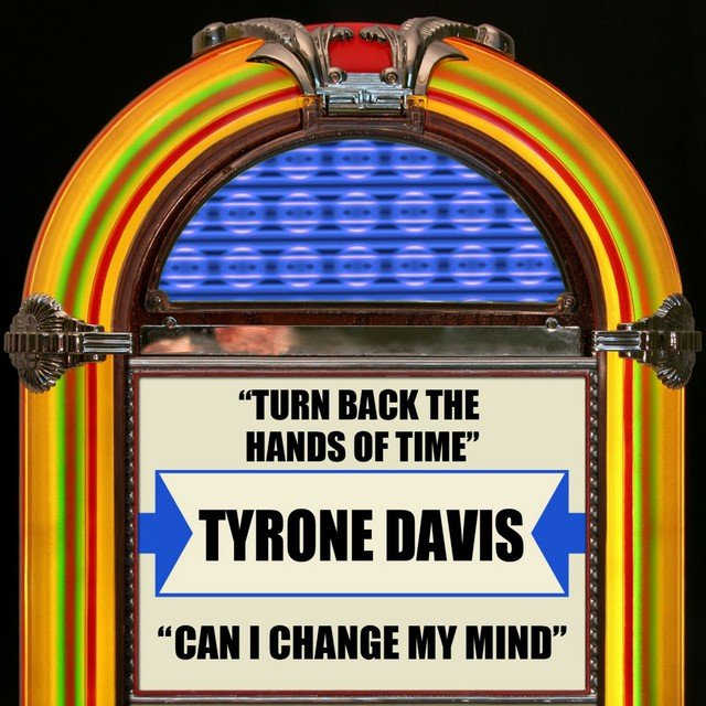 Turn Back The Hands Of Time / Can I Change My Mind
