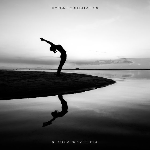 Hypontic Meditation & Yoga Waves Mix 2020