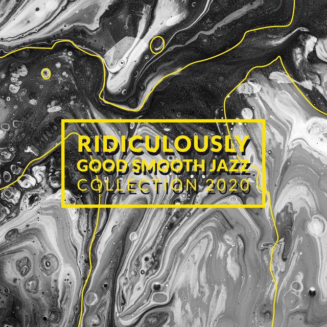 Ridiculously Good Smooth Jazz Collection 2020