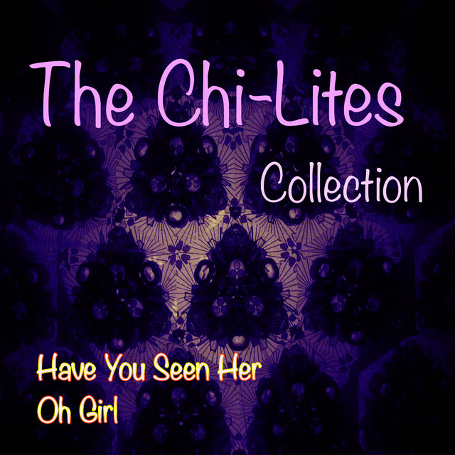 The Chi-Lites Collection