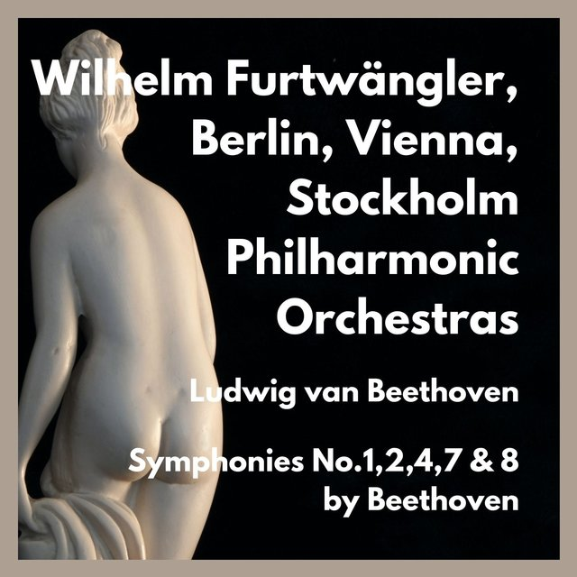 Symphonies No.1,2,4,7 & 8 by Beethoven