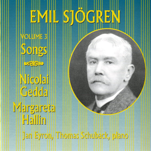 Emil Sjögren: Songs, Vol. 3