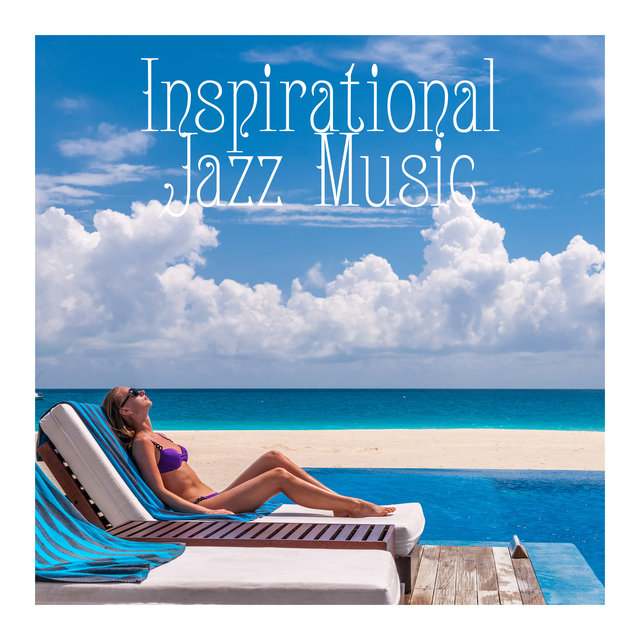 Inspirational Jazz Music