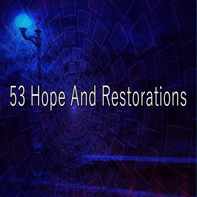 53 Hope and Restorations