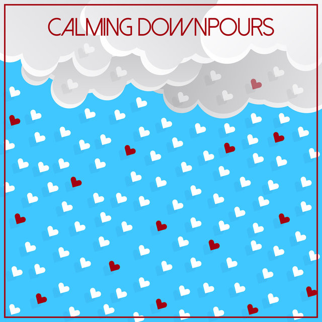 Calming Downpours