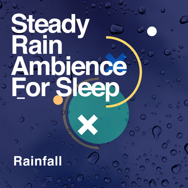Steady Rain Ambience: For Sleep