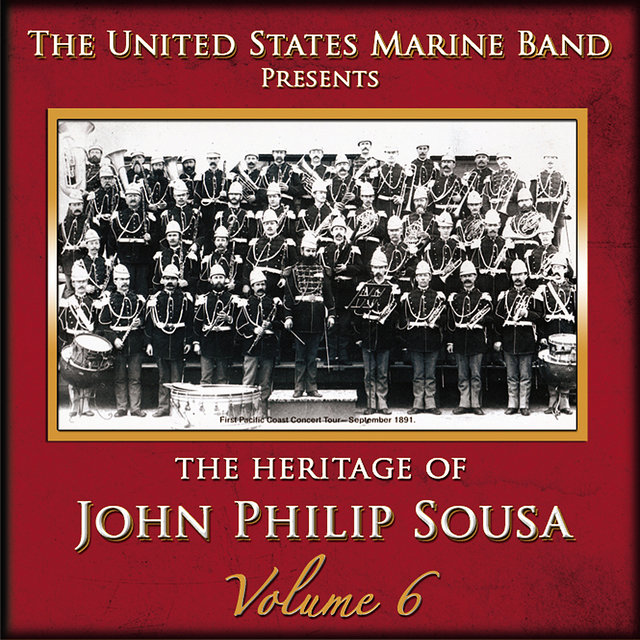 The Heritage of John Philip Sousa: Volume 6