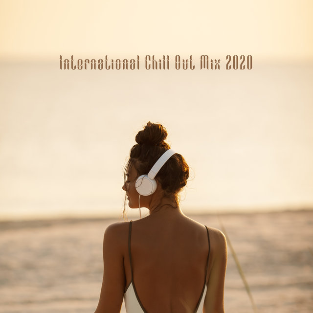 International Chill Out Mix 2020
