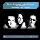 Let Me Be Your Fantasy (Stefan Gruenwald Video Edit) [feat. AnnaMaria]