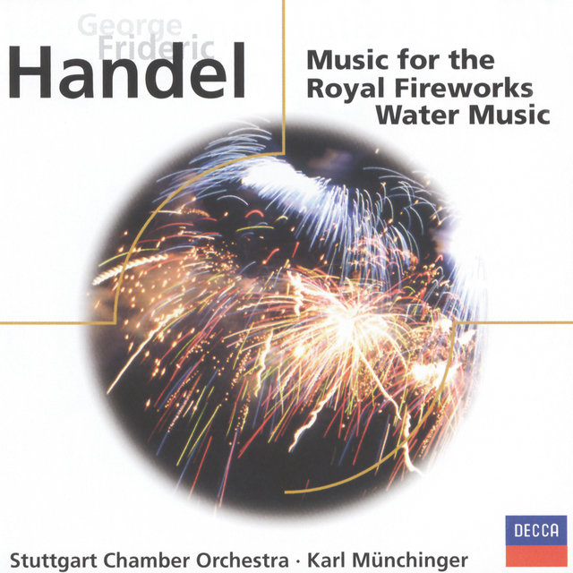 Handel: Fireworks Music; Water Music, etc.