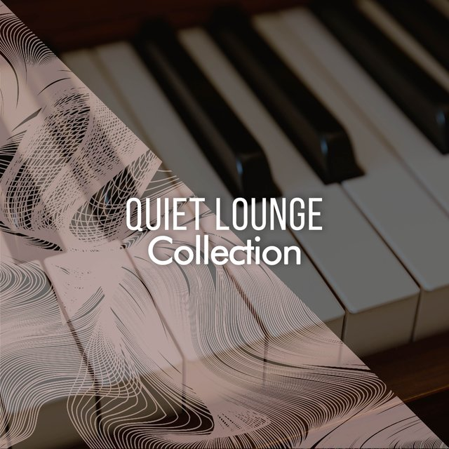 Quiet Lounge Piano Collection