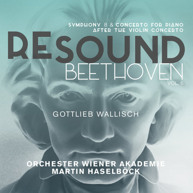 Beethoven: Symphony No. 8 & Concerto for Piano after the Violin Concerto (Resound Collection, Vol. 6)