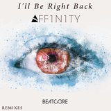 I'll Be Right Back (AFF1N1TY Remix)