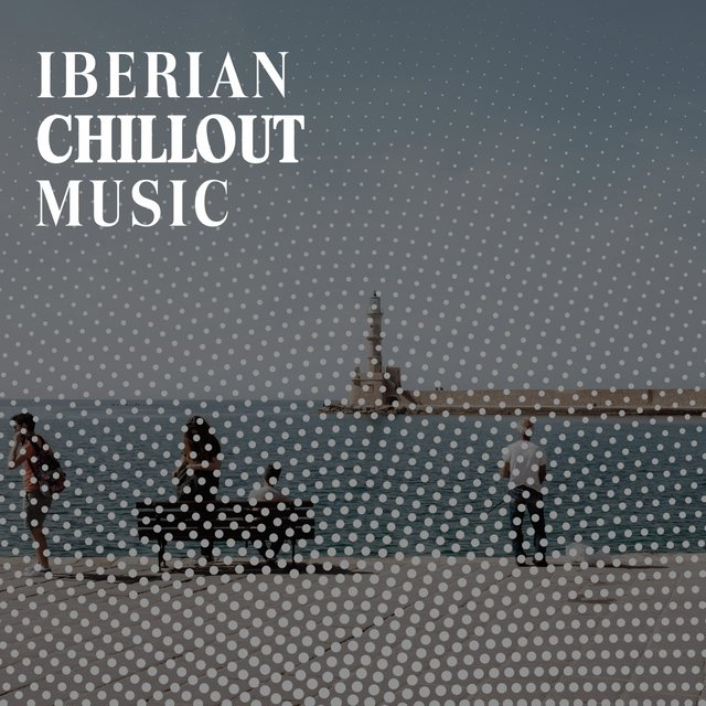Iberian Chillout Music