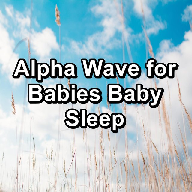 Alpha Wave for Babies Baby Sleep