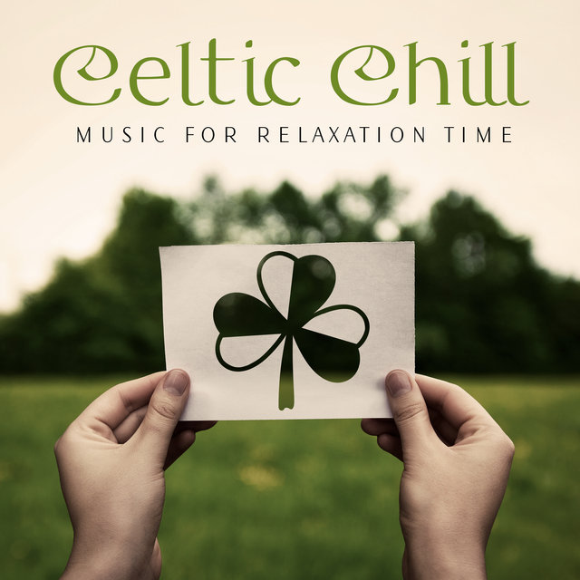 Celtic Chill Music for Relaxation Time