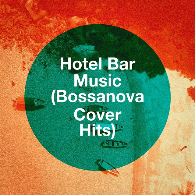 Hotel Bar Music (Bossanova Cover Hits)