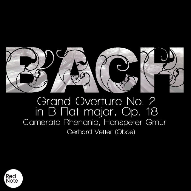 Bach: Grand Overture No. 2 in B Flat major, Op. 18