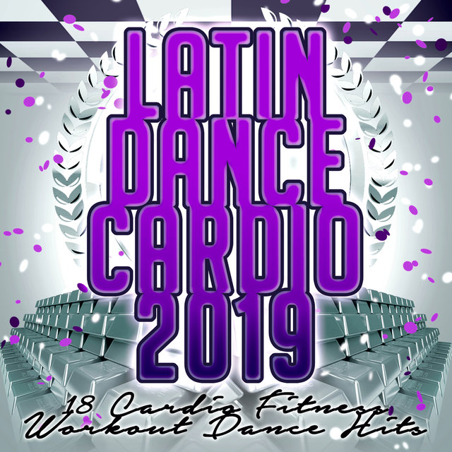 Latin Dance Cardio 2019 - 18 Cardio Fitness Workout Dance Hits