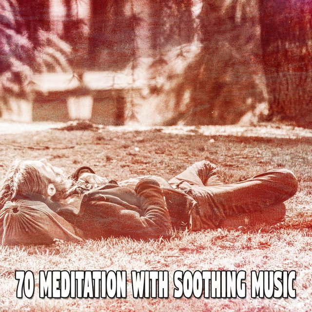 70 Meditation with Soothing Music