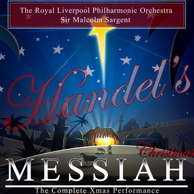 Handel: Messiah - Christmas (The Complete Xmas Performance)