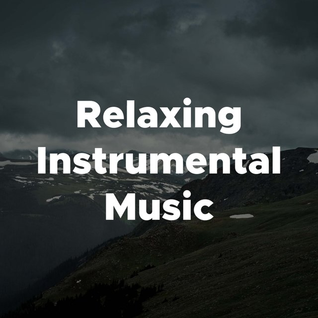 Relaxing Instrumental Music - Music For Relaxation And Stress Relief