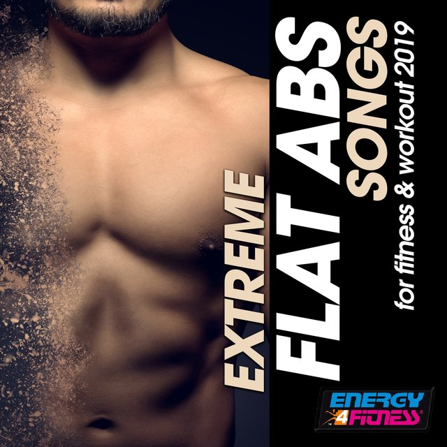 Extreme Flat Abs Songs for Fitness & Workout 2019