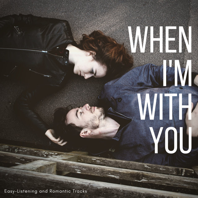 When I'm With You - Easy-Listening And Romantic Tracks
