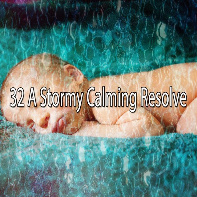 32 A Stormy Calming Resolve