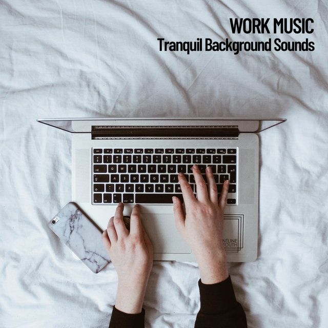 Work Music: Tranquil Background Sounds