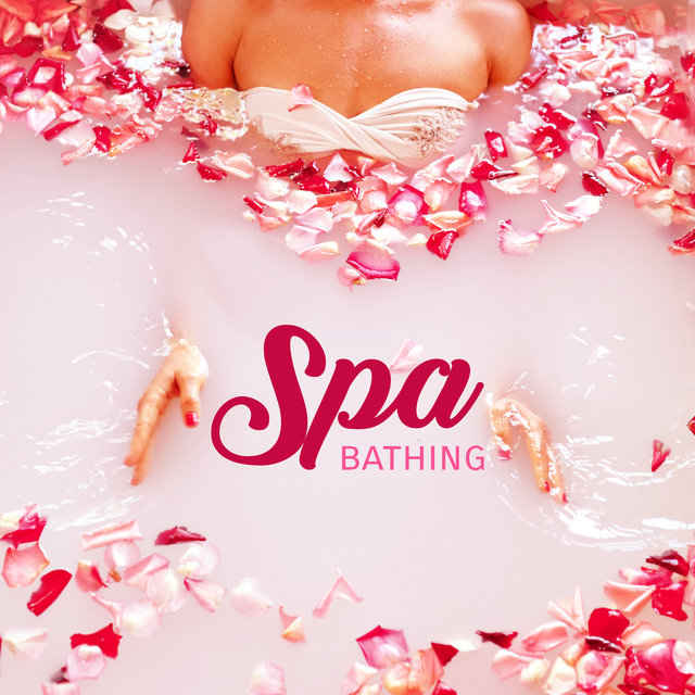 Spa Bathing - Take a Warm Bath and Unwind with Relaxing Spa Music