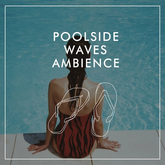 Poolside Waves Ambience
