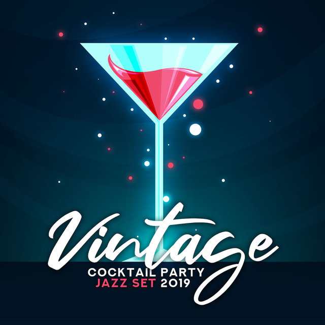 Vintage Cocktail Party Jazz Set 2019: Charming Smooth Instrumental Jazz Music for Elegant Party, Hotel Bar, Vintage Jazz Club