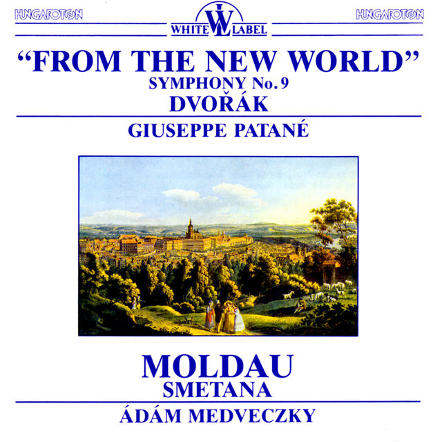 Dvořák: From the New World - Smetana: Moldau