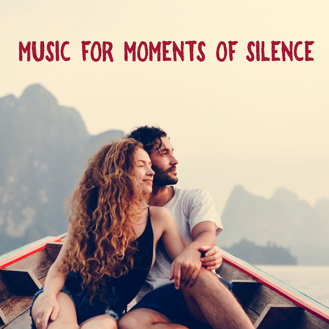 Music for Moments of Silence: Perfect when You Need to Rest and Detach from Reality