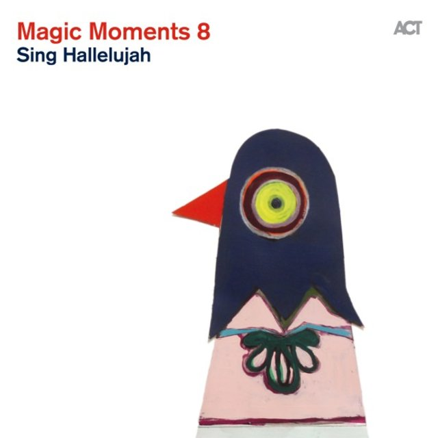 Magic Moments 8 (Sing Hallelujah)