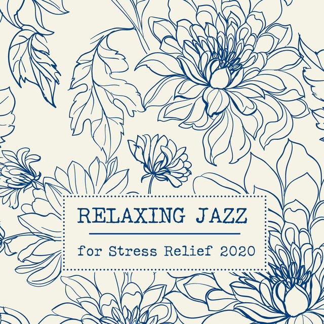 Relaxing Jazz for Stress Relief 2020