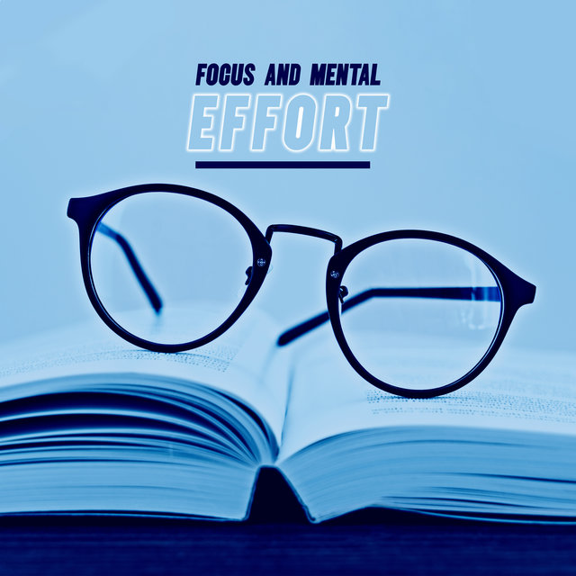 Focus and Mental Effort – Soothing Natural Sounds That Will Help You in Logical Thinking, Perfect Harmony, Smart & Brilliant