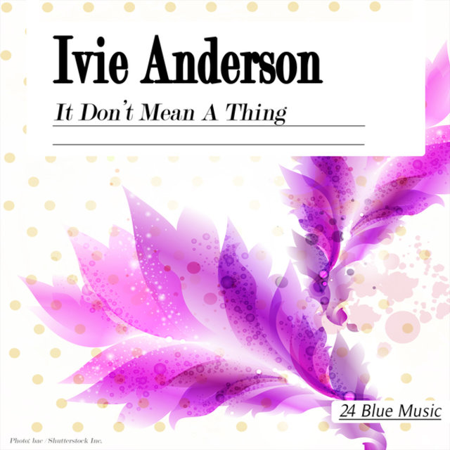 Ivie Anderson: It Don't Mean a Thing