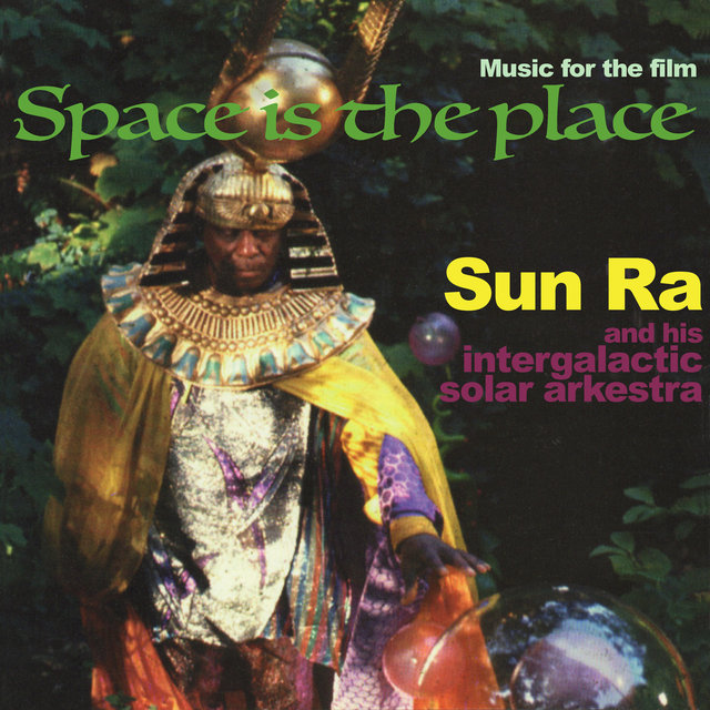 Space is the Place: Music for the Film