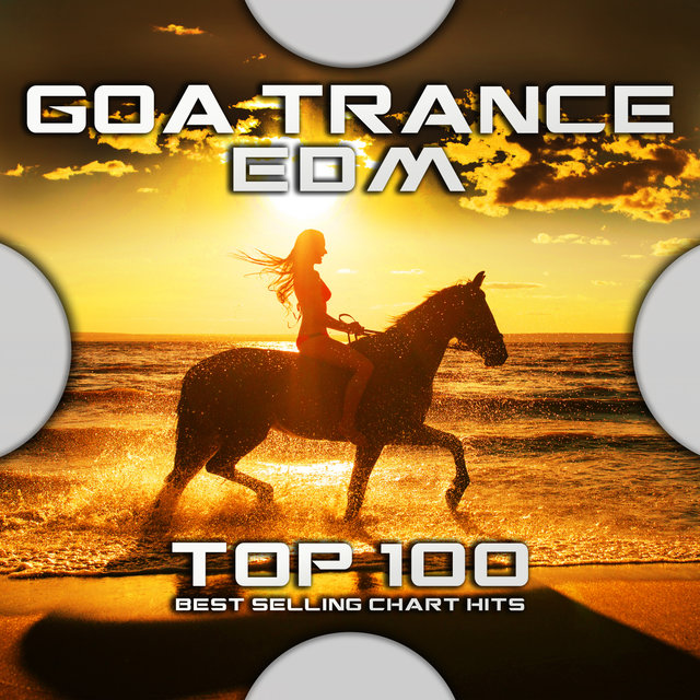 Goa Trance EDM Top 100 Best Selling Chart Hits