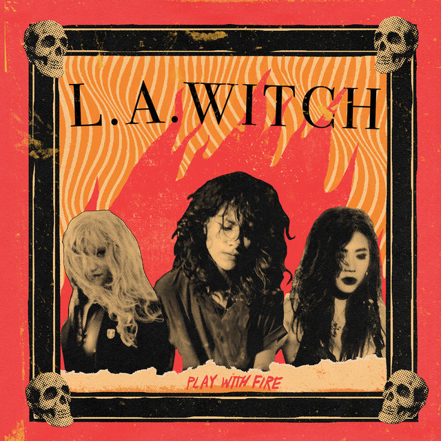 Cover art for album Play With Fire by L.A. WITCH